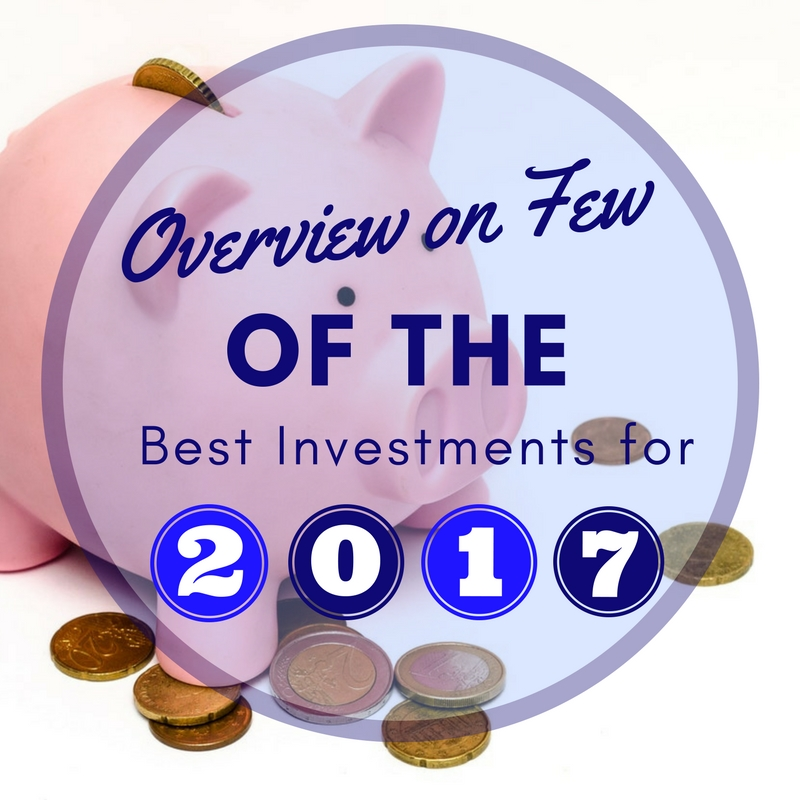 Overview on Few of the Best Investments for 2018